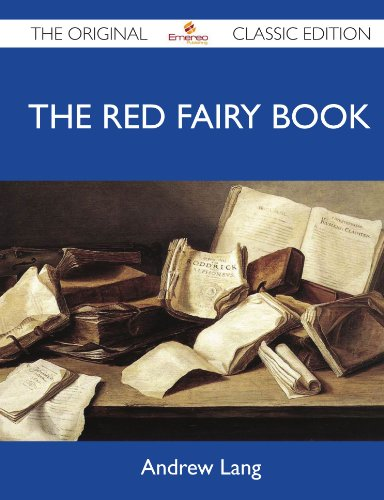 The Red Fairy Book - The Original Classic Edition