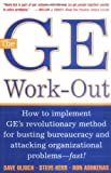 img - for The GE Work-out: How to Implement GE's Revolutionary Method for Busting Bureaucracy and Attacking Organizational Problems-Fast!: 1st (First) Edition book / textbook / text book