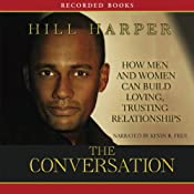 The Conversation: How Black Men and Women Can Build Loving, Trusting Relationships | [Harper Hill]