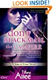 Don't Blackmail the Vampire (Entangled Covet) (Sons of Kane Book 2)