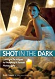 img - for Shot in the Dark: Low-Light Techniques for Wedding and Portrait Photography book / textbook / text book