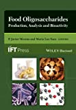 Food Oligosaccharides: Production, Analysis and Bioactivity (Institute of Food Technologists Series)