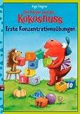 Der kleine Drache Kokosnuss - Erste Konzentrationsübungen (Lernspaß- Rätselhefte, Band 10)