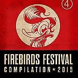 Firebirds Festival Compilaton 2015