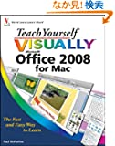 Teach Yourself VISUALLY Office 2008 for Mac (Teach Yourself VISUALLY (Tech))