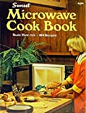 Sunset Microwave Cook Book (Basic How-To's, 184 Recipes) (0376025034) by Cynthia Scheer