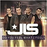 Do You Feel What I Feel? JLS