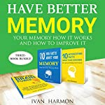 Have Better Memory: Your Memory How It Works and How to Improve It | Ivan Harmon