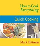 How to Cook Everything: Quick Cooking (0764525115) by Bittman, Mark