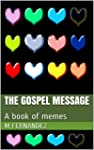 The Gospel Message: A book of memes