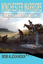 Winchester Warriors: Texas Rangers of Company D, 1874-1901 - Paperback