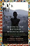 Image of Mountains Beyond Mountains (Adapted for Young People): The Quest of Dr. Paul Farmer,  A Man Who Would Cure the World