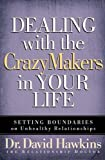 Dealing with the CrazyMakers in Your Life (English Edition)