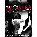 PER ASPERA AD ASTRA - Durch das Rauhe zu den Sternen 01 | SNM Autobiographie (Durch das Raue zu den Sternen) (German Edition) Samuel Meffire and Lothar Kittstein