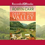 Deep in the Valley: Grace Valley, Book 1 (       UNABRIDGED) by Robyn Carr Narrated by Therese Plummer