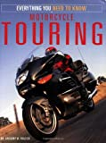 Motorcycle Touring: Everything You Need to Know