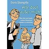 """Alle doof, au�er mich! �ber die Lust (Last), andere Menschen besser zu verstehenvon """"Doris Stempfle"""""""