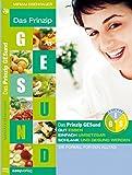 Das Prinzip GESund: Gut essen, einfach umsetzbar, schlank und gesund werden. Die Formel für den Alltag.