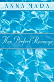 Her Perfect Revenge (a romantic comedy novel about getting even with a bad boy!)