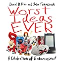 Worst Ideas Ever: A Celebration of Embarrassment Audiobook by Daniel Kline, Jason Tomaszewski Narrated by Patrick Lawlor