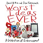 Worst Ideas Ever: A Celebration of Embarrassment (       UNABRIDGED) by Daniel Kline, Jason Tomaszewski Narrated by Patrick Lawlor
