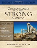 Concordancia de la Biblia Strong Concisa (Spanish Edition)