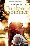 Funkensommer: Roman von Michaela Holzinger