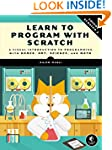 Learn to Program with Scratch: A Visu...