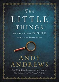Book Cover: The Little Things: Why You Really Should Sweat the Small Stuff