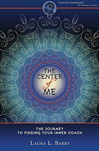 THE CENTER OF ME, The Journey To Finding Your Inner Coach PDF
