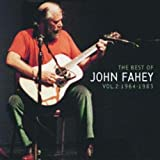 The Best Of John Fahey: Vol. 2 1964-1983 (Remastered)