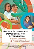 Speech and Language Development and Intervention in Down Syndrome and Fragile X Syndrome (CLI)