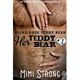 Blind Date Teddy Bear - Her Teddy Bear #1 (Erotic Romance)