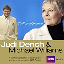 Judi Dench and Michael Williams: With Great Pleasure  by Sylvia Plath, Dylan Thomas, Charlotte Mitchell, Alan Bennett, Alec McCowen, William Shakespeare Narrated by Judi Dench, Michael Williams