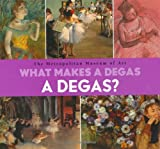 What Makes A Degas A Degas? (0670035718) by Richard Muhlberger