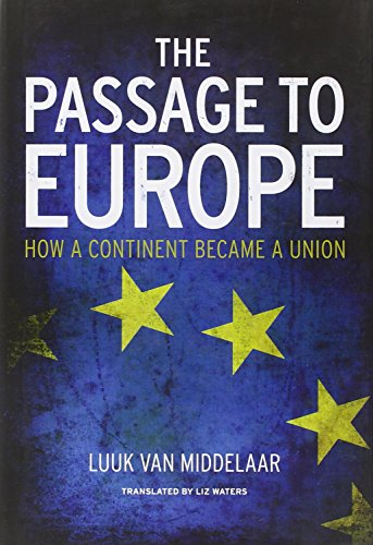 The Passage to Europe - How a Continent became a Union