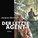 Der letzte Agent Audiobook by Jacques Berndorf Narrated by Georg Jungermann