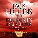 The President's Daughter: Sean Dillon Series, Book 6 Hörbuch von Jack Higgins Gesprochen von: Jonathan Oliver