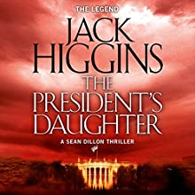 The President's Daughter: Sean Dillon Series, Book 6 Audiobook by Jack Higgins Narrated by Jonathan Oliver