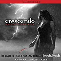 Crescendo: Hush, Hush Trilogy, Book 2 (       UNABRIDGED) by Becca Fitzpatrick Narrated by Caitlin Greer