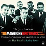 The Mangione Brothers Sextet & Quintet. The Jazz Brothers / Hey Baby! / Spring Fever