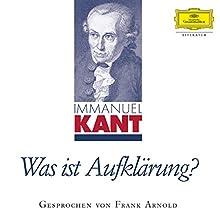 Was ist Aufklärung? (       ungekürzt) von Immanuel Kant Gesprochen von: Frank Arnold