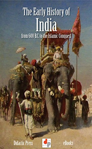 Vincent Smith - The Early History of India - from 600 B.C. to the Islamic Conquest (Unabridged Edition)