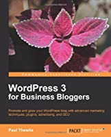 WordPress 3 For Business Bloggers Front Cover