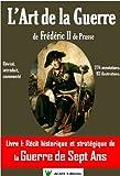 L'Art de la Guerre de Fr�d�ric II de Prusse, livre 1: la guerre de sept ans