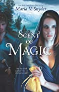 Scent of Magic (The Healers) by Maria V. Snyder cover image