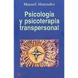 Psicología y psicoterapia transpersonal (Spanish Edition)