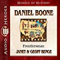 Daniel Boone: Frontiersman (Heroes of History) Audiobook by Janet Benge, Geoff Benge Narrated by Tim Gregory