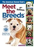 The American Kennel Clubs Meet the Breeds: Dog Breeds from A-Z