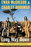 Long Way Down: An Epic Journey by Motorcycle from Scotland to South Africa (1416577467) by McGregor, Ewan